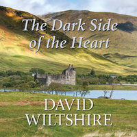 The Dark Side of the Heart - David Wiltshire