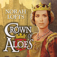 Crown of Aloes - Norah Lofts