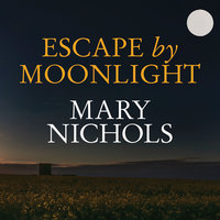 Escape by Moonlight - Mary Nichols