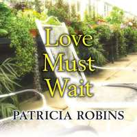 Love Must Wait - Patricia Robins