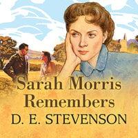 Sarah Morris Remembers - D.E. Stevenson