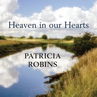 Heaven in our Hearts - Patricia Robins