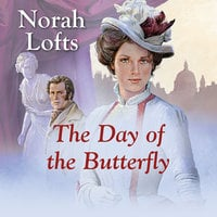 The Day of the Butterfly - Norah Lofts
