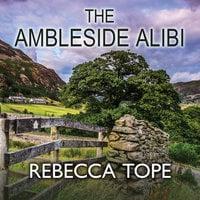 The Ambleside Alibi - Rebecca Tope