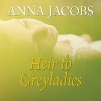 Heir to Greyladies - Anna Jacobs