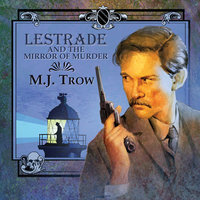 Lestrade and the Mirror of Murder - M.J. Trow
