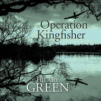 Operation Kingfisher - Hilary Green