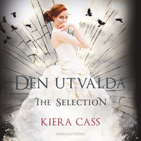 The Selection 3 - Den utvalda - Kiera Cass