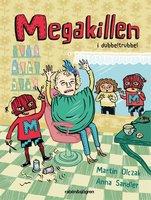 Megakillen i dubbeltrubbel - Martin Olczak