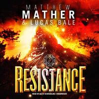 Resistance - Matthew Mather,Lucas Bale