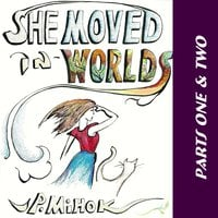 She Moved In Worlds - Parts One and Two - J.P. Mihok