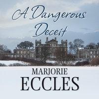 A Dangerous Deceit - Marjorie Eccles