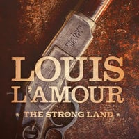 The Strong Land - Louis L'Amour