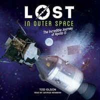 Lost in Outer Space - The Incredible Journey of Apollo 13 - Tod Olson