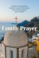 Family Prayer - Robert Louis Stevenson, Pyotr Tchaikovsky, Anton Kingsbury