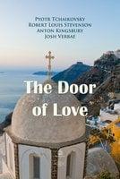 The Door of Love - Robert Louis Stevenson,Pyotr Tchaikovsky,Anton Kingsbury