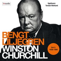 Winston Churchill. Del 2 1939-1965 - Bengt Liljegren