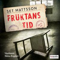 Fruktans tid - Set Mattsson