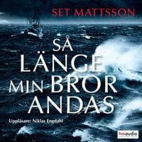Så länge min bror andas - Set Mattsson