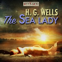 The Sea Lady - H.G. Wells