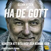 Ha de' gott - konsten att bita ihop och komma igen - Glenn Hysén
