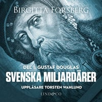 Svenska miljardärer - Gustaf Douglas - Birgitta Forsberg