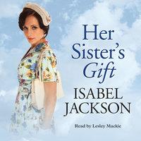 Her Sister's Gift - Isabel Jackson