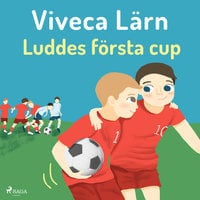 Luddes första cup - Viveca Lärn