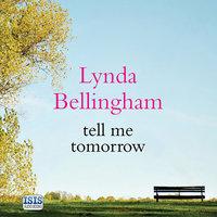 Tell Me Tomorrow - Lynda Bellingham