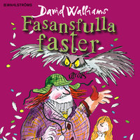Fasansfulla faster - David Walliams