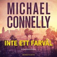 Inte ett farväl - Michael Connelly