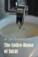 The Coffee-House of Surat - Leo Tolstoy