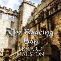 The Roaring Boy - Edward Marston