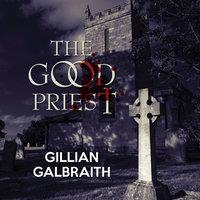 The Good Priest - Gillian Galbraith