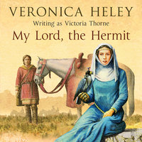 My Lord, the Hermit - Veronica Heley