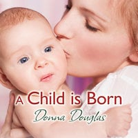 A Child is Born - Donna Douglas