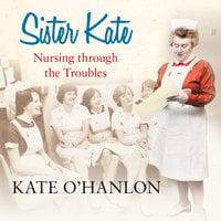 Sister Kate - Kate O'Hanlon