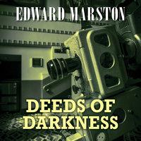 Deeds of Darkness - Edward Marston