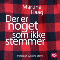 Der er noget som ikke stemmer - Martina Haag