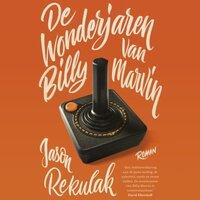 De wonderjaren van Billy Marvin - Jason Rekulak