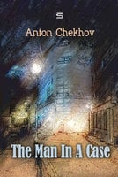 The Man In A Case - Anton Chekhov