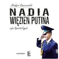 Nadia. Więzień Putina - Nadija Sawczenko
