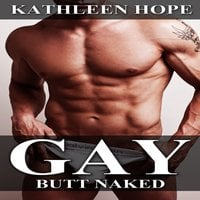 Gay - Butt Naked - Kathleen Hope