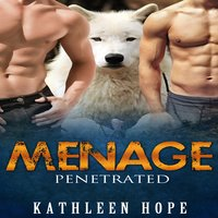 Menage - Penetrated - Kathleen Hope