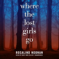 Where the Lost Girls Go - R.J. Noonan