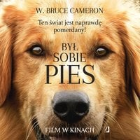 Był sobie pies - W. Bruce Cameron