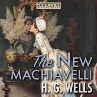 The New Machiavelli - H.G. Wells