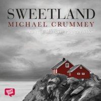Sweetland - Michael Crummey