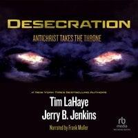 Desecration - Jerry B. Jenkins,Tim LaHaye
