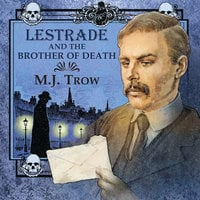 Lestrade and the Brother of Death - M.J. Trow